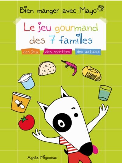 livre Bien manger avec Mayo, le Jeu gourmand des 7 familles