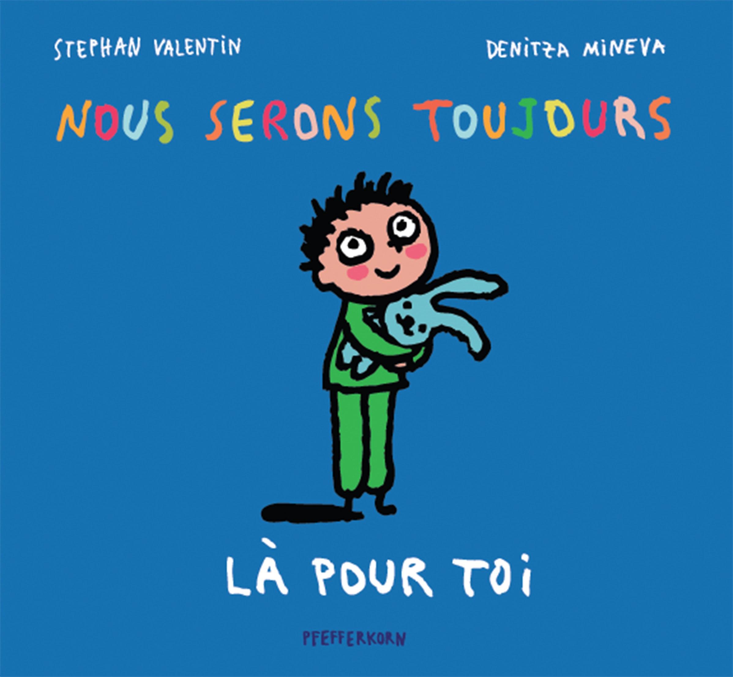 livre enfant Nous serons toujours là pour toi Pfefferkorn Editeur