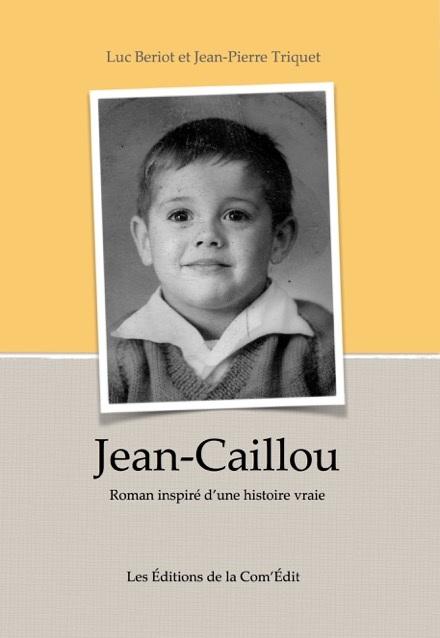 Communique De Presse Livre Jean Caillou Roman Inspire