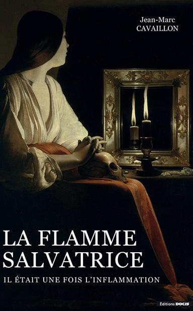 livre La Flamme Salvatrice, il était une fois l'inflammation