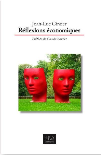 livre Réflexions économiques Jean-Luc Ginder