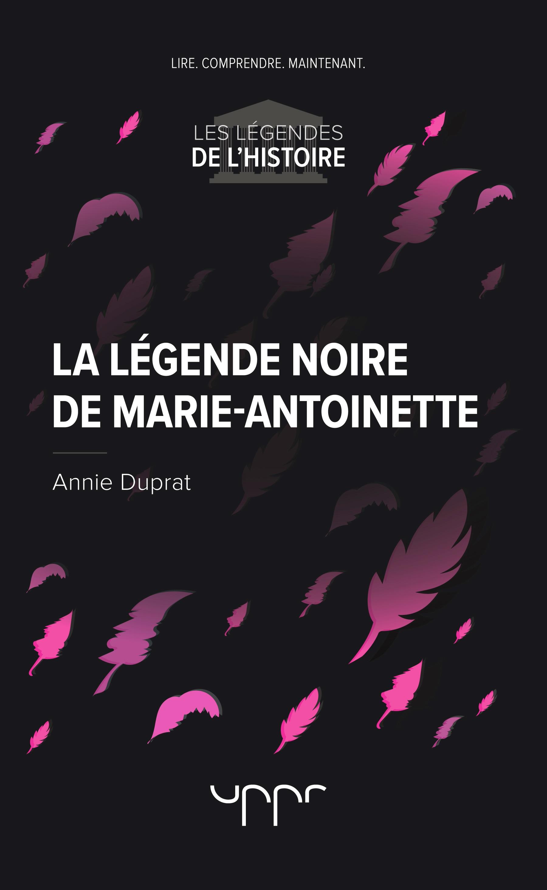 La légende noire de Marie-Antoinette