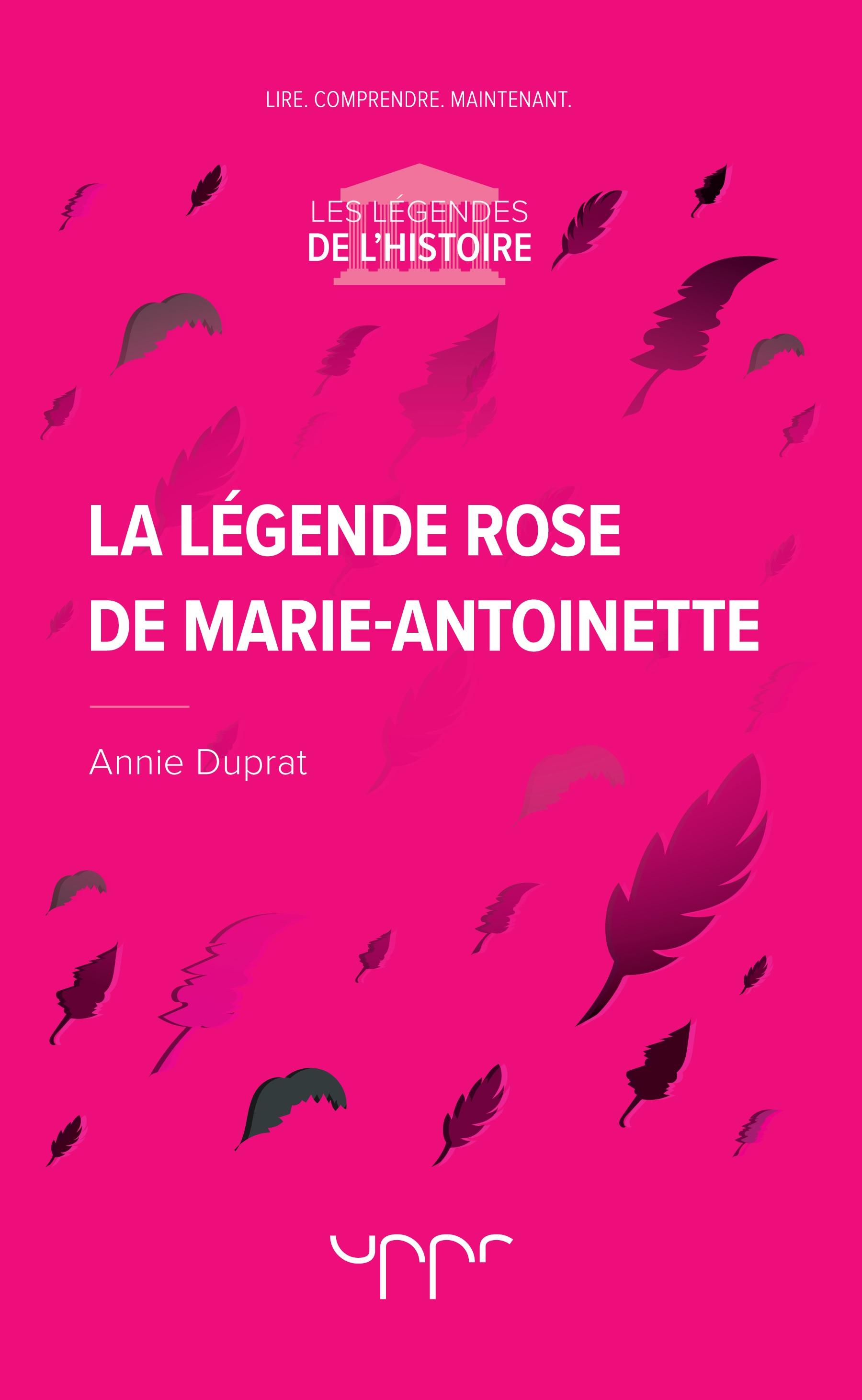 La légende rose de Marie-Antoinette